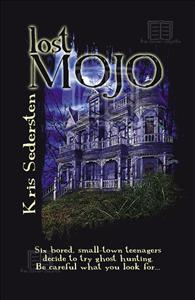 Lost Mojo by Kris Sedersten Lost Mojo